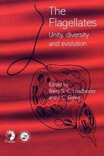 Flagellates : Unity, Diversity and Evolution