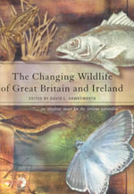 The Changing Wildlife of Great Britain and Ireland : Unity, Diversity and Evolution