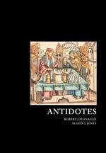 Antidotes : Principles and Clinical Applications - Robert Flanagan