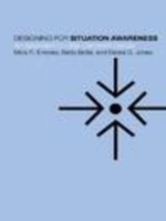 Designing for Situation Awareness : An Approach to User-centered Design - Mica R. Endsley