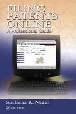 Filing Patents Online : A Professional Guide - Sarfaraz K. Niazi