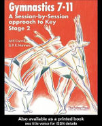Gymnastics 7-11 : A Session by Session Approach to Key Stage 2 - M. E. Carroll