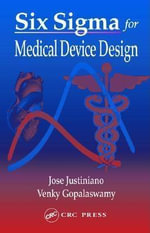 Six SIGMA for Medical Device Design - Jose Justiniano
