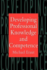 Developing Professional Knowledge and Competence - Michael Eraut