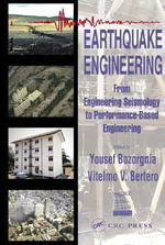 Earthquake Engineering : From Engineering Seismology to Performance-Based Engineering
