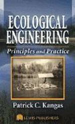Ecological Engineering : Principles and Practice - Patrick Kangas