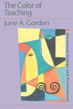 The Color of Teaching - June Gordon