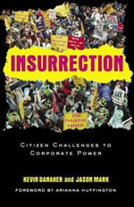Insurrection : Citizen Challenges to Corporate Power - Kevin Danaher