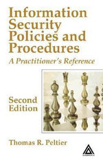 Information Security Policies and Procedures : A Practitioner's Reference - Thomas R. Peltier