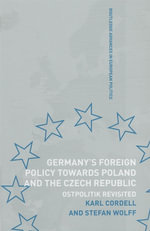Germany, Poland and the Czech Republic Since Reunification : Ostpolitik Revisited - Karl Cordell