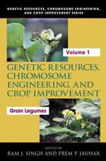 Genetic Resources, Chromosome Engineering, and Crop Improvement : Grain Legumes, Volume I