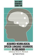Acquired Neurological Speech/Language Disorders in Childhood - Bruce E. Murdoch