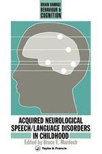 Acquired Neurological Speech/Language Disorders In Childhood - Bruce E Murdoch