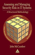 Assessing and Managing Security Risk in It Systems : A Structured Methodology - John McCumber