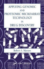 Applying Genomic and Proteomic Microarray Technology in Drug Discovery - Robert S. Matson
