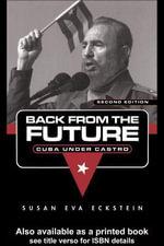 Back from the Future : Cuba Under Castro - Susan Eva Eckstein