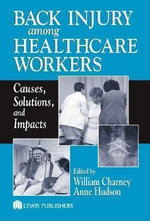 Back Injury Among Healthcare Workers : Causes, Solutions, and Impacts