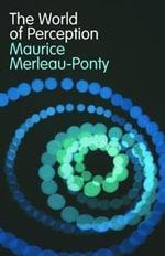 World of Perception - Maurice Merleau-Ponty