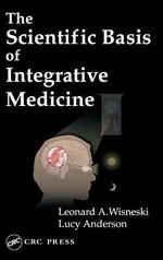 Scientific Basis of Integrative Medicine - Leonard A. Wisneski