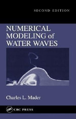 Numerical Modeling of Water Waves, Second Edition - Charles L. Mader