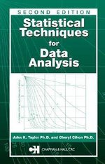 Statistical Techniques for Data Analysis, Second Edition : John K. Taylor and Cheryl Cihon - Helena A. Taylor