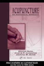 Acupuncture : An Anatomical Approach - Houchi Dung