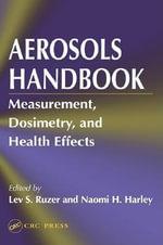 Aerosols Handbook : Measurement, Dosimetry, and Health Effects