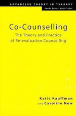 Co-Counselling : The Theory and Practice of Re-Evaluation Counselling - Caroline New