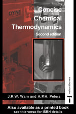 Concise Chemical Thermodynamics, 2nd Edition - J. R. W. Warn