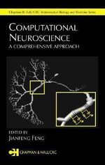 Computational Neuroscience : A Comprehensive Approach