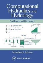 Computational Hydraulics and Hydrology : An Illustrated Dictionary - Nicolas G. Adrien