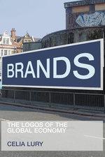 Brands : The Logos of the Global Economy - Celia Lury