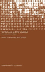 Central Asia and the Caucasus : Transnationalism And Diaspora