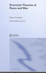 Economic Theories of Peace and War - Fanny Coulomb