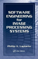Software Engineering for Image Processing Systems - Phillip A. Laplante