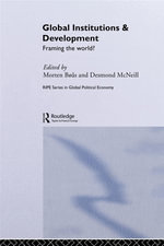 Global Institutions and Development : Framing the World?