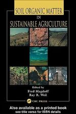 Soil Organic Matter in Sustainable Agriculture - Fred Magdoff