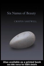 Six Names of Beauty - Crispin Sartwell