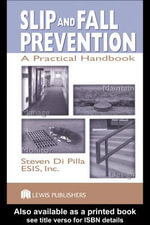 Slip and Fall Prevention : A Practical Handbook - Steven Di Pilla