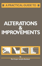 A Practical Guide to Alterations and Improvements - R. Cooper
