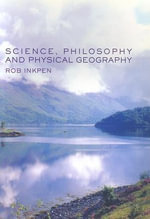 Science, Philosophy and Physical Geography - Robert Inkpen