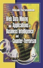 Web Data Mining and Applications in Business Intelligence and Counter-Terrorism - Bhavani Thuraisingham