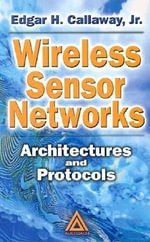 Wireless Sensor Networks : Architectures and Protocols - Edgar H., JR. Callaway