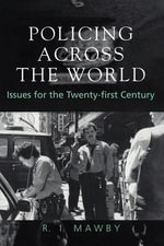 Policing Across the World : Issues for the Twenty-First Century