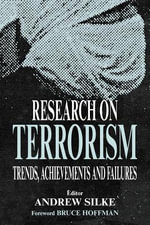 Research on Terrorism : Trends, Achievements & Failures