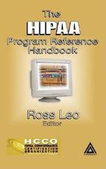 Hipaa Program Reference Handbook : Ross Leo, Editor - Ross Leo