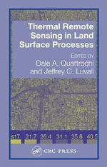 Thermal Remote Sensing in Land Surface Processes - Dale Quattrochi