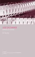 Just Exchange : A Theory Of Contract - Frank Buckley