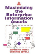 Maximizing the Enterprise Information Assets - Timothy Wells