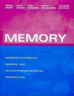 Memory : Neuropsychological, Imaging, and Psychopharmacological Perspectives - Gerard Emilien